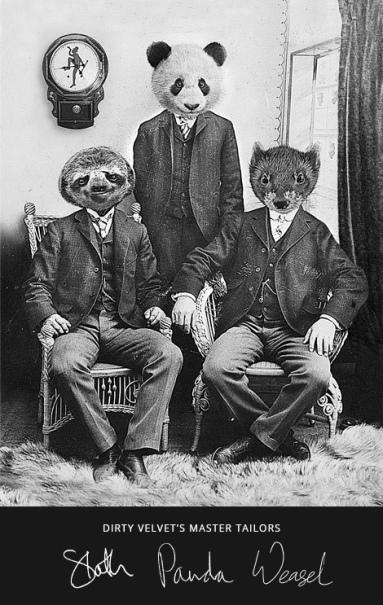 DIRTY VELVET - THE VELVETEERS - Sloth, Panda and Weasel